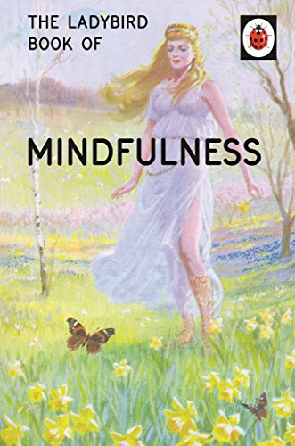 THE LADYBIRD BOOK OF MINDFULNESS - DOUBLE SIGNED FIRST EDITION FIRST PRINTING.
