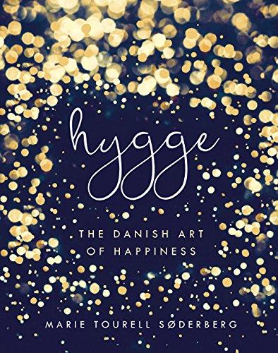 Hygge: The Danish Art of Happiness: Tourell Søderberg, Marie