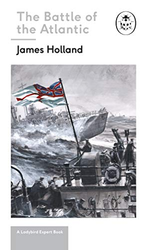 9780718186319: Battle of the Atlantic: Book 3 of the Ladybird Expert History of the Second World War (The Ladybird Expert Series)