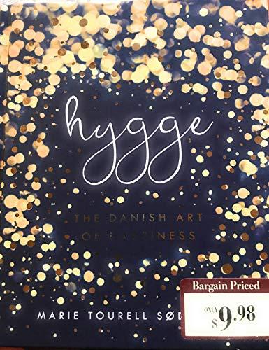 Hygge: The Danish Art Of Happiness: Marie Tourell Soderberg