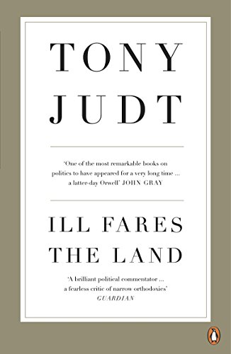 9780718191412: Ill Fares The Land: A Treatise On Our Present Discontents