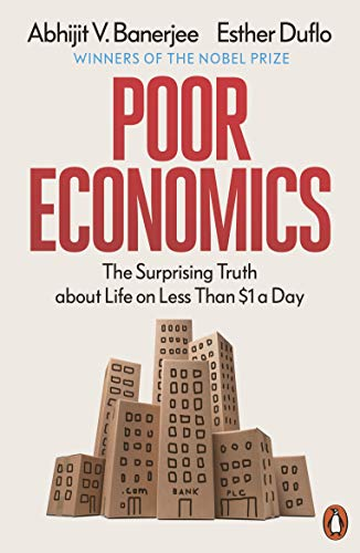 9780718193669: Poor Economics: Barefoot Hedge-fund Managers, DIY Doctors and the Surprising Truth about Life on less than $1 a Day