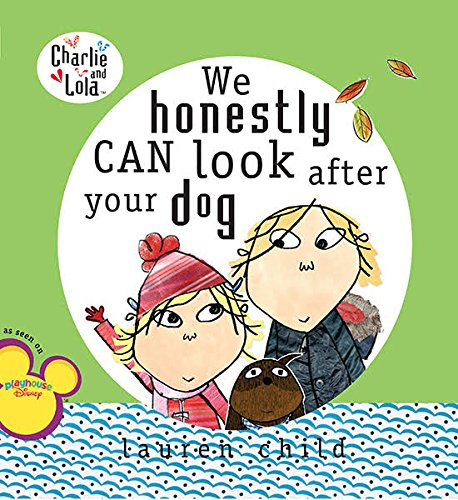 9780718193850: Charlie and Lola: We Honestly Can Look After Your Dog
