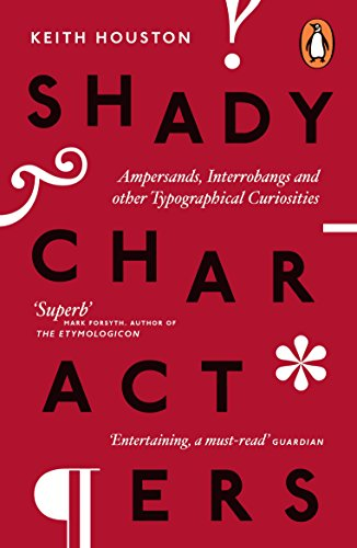 9780718193881: Shady Characters: Ampersands, Interrobangs and other Typographical Curiosities