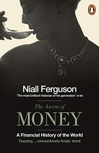 9780718194000: The Ascent of Money: A Financial History of the World