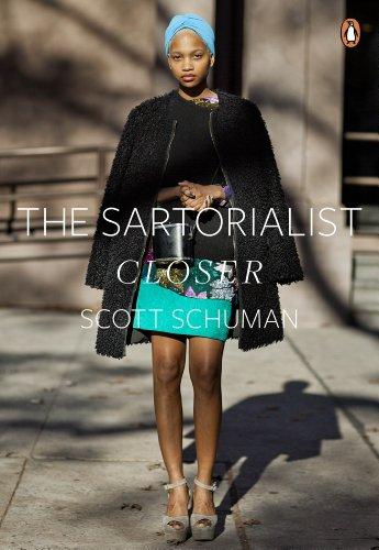 The Sartorialist: Closer (The Sartorialist Volume 2): Scott Schuman
