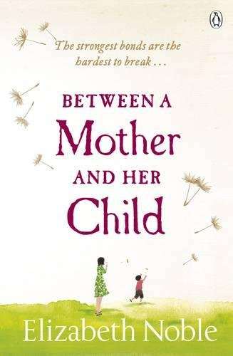 9780718194512: Between a Mother and her Child