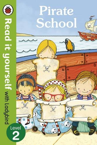 9780718194673: Pirate School - Read it yourself with Ladybird: Level 2 (Read It Yourself Level 2)