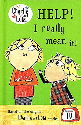 9780718195281: Charlie and Lola: Help! I Really Mean It!