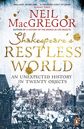 9780718195700: Shakespeare's Restless World: An Unexpected History in Twenty Objects