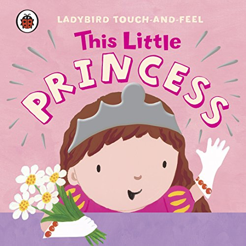 9780718197124: Ladybird Touch and Feel This Little Princess