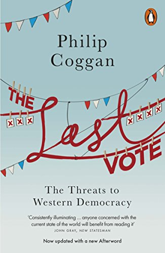 9780718197278: The Last Vote. The Threats To Western Democracy