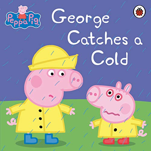 9780718197827: Peppa Pig: George Catches a Cold