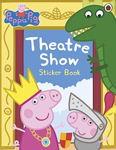 9780718197834: Peppa Pig: Theatre Show Sticker Book
