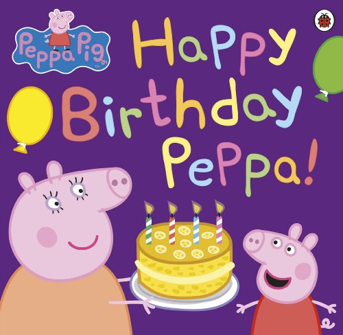 9780718197858: Peppa Pig: Happy Birthday, Peppa!