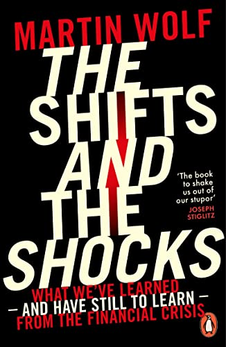 9780718197964: The Shifts and the Shocks: What we've learned - and have still to learn - from the financial crisis