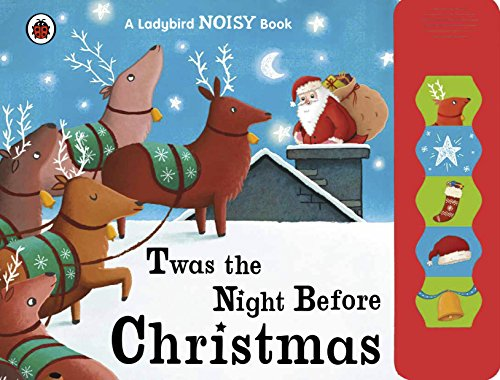 9780718199272: Twas the Night Before Christmas: A Ladybird sound book (Ladybird Noisy Book)