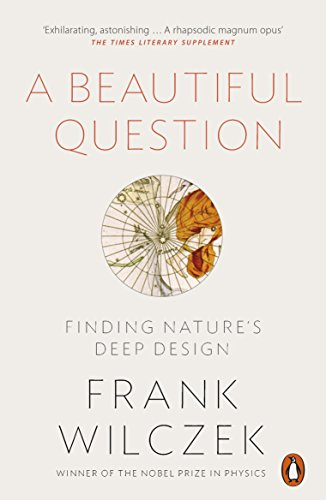 9780718199463: A Beautiful Question: Finding Nature's Deep Design (Penguin Press)