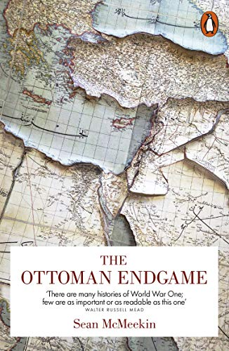 9780718199715: The Ottoman Endgame: War, Revolution and the Making of the Modern Middle East, 1908-1923