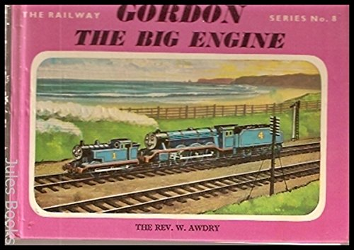 9780718200077: Gordon, the Big Engine (Railway)