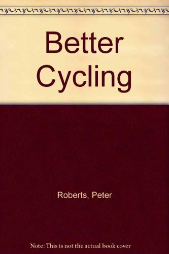 Better Cycling: Roberts, Peter