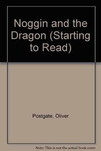Noggin and the Dragon (Starting to Read) (9780718202323) by Oliver Postgate
