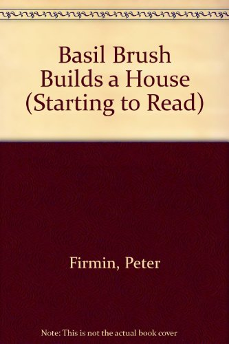 9780718203276: Basil Brush Builds a House (Starting to Read)