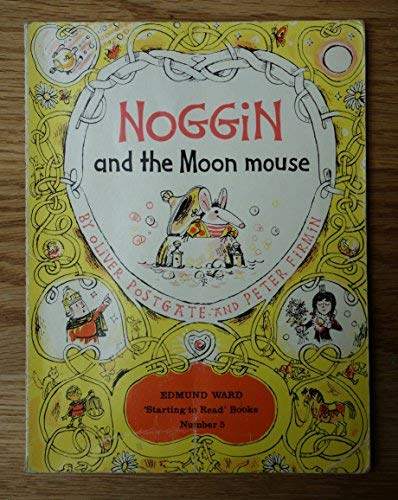 Noggin and the Moon Mouse (Starting to Read) (9780718203634) by Oliver Postgate