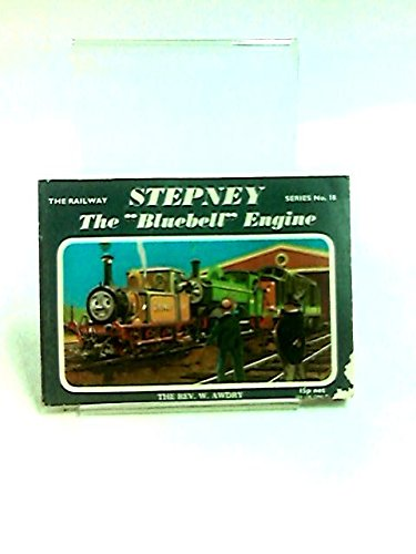 "Stepney, the ""Bluebell"" Engine (Railway): Awdry, Rev. W."