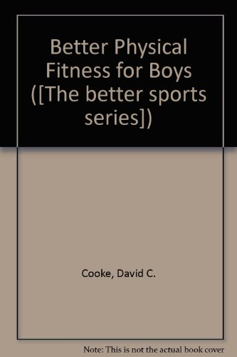 9780718204808: Better Physical Fitness for Boys ([The Better sports series])