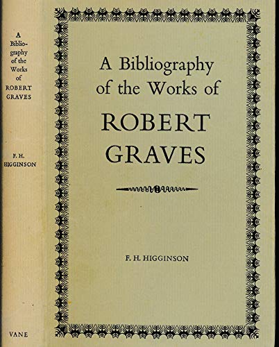 Bibliography of the Works of Robert Graves: F.H. Higginson
