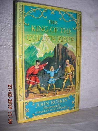 The King of the Golden River or: Ruskin, John; illustrated