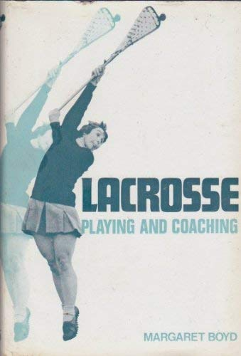 9780718206093: Lacrosse: Playing and Coaching