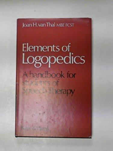 Elements of Logopedics: Thal, J.H.Van