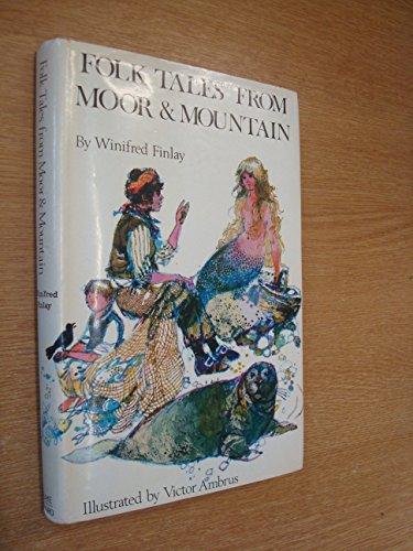 9780718208004: Folk tales from moor and mountain;