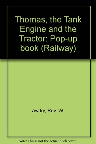 9780718208547: Thomas, the Tank Engine and the Tractor: Pop-up book (Railway)