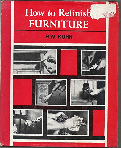 How to Refinish Furniture: H. W. Kuhn