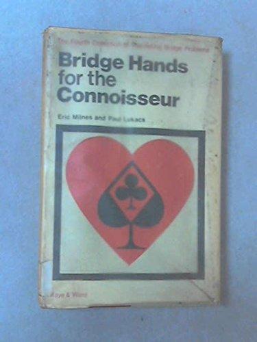 Bridge Hands for the Connoisseur: Milnes, Eric C.; Lukacs, Paul