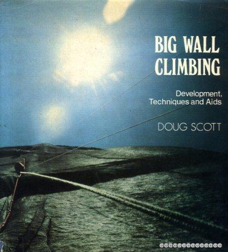 9780718209674: Big Wall Climbing; Development, Techniques and Aids