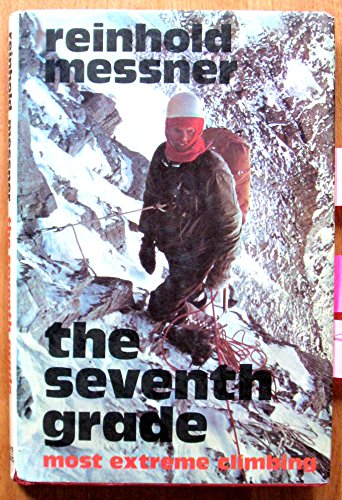 The Seventh Grade : Most Extreme Climbing: Messner, Reinhold