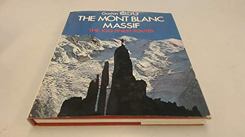 9780718210984: Mont Blanc Massif: The 100 Finest Routes