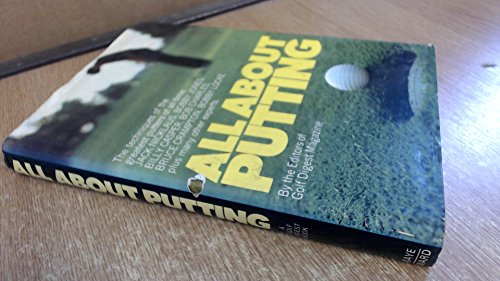 9780718211257: All About Putting