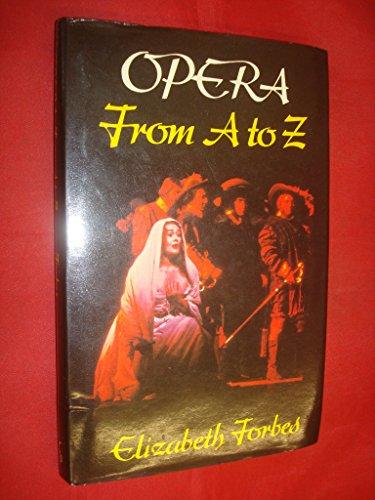 Opera From A To Z: Forbes, Elizabeth