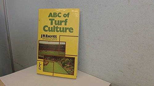 A. B. C. of Turf Culture: Escritt, J.R.