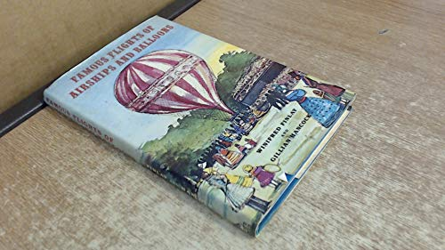 Famous Flights Of Airships And Balloons (SCARCE HARDBACK FIRST EDITION, FIRST PRINTING SIGNED BY ...