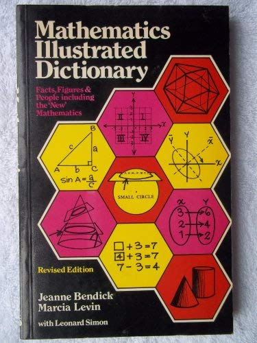 Mathematics illustrated dictionary: Facts, figures, and people, including the new mathematics and a computer section (0718212215) by Jeanne Bendick
