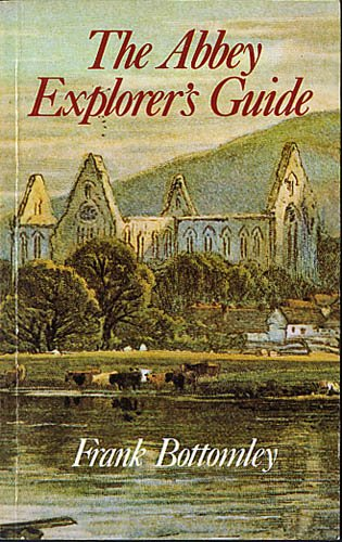 The Abbey Explorer's Guide: Frank Bottomley