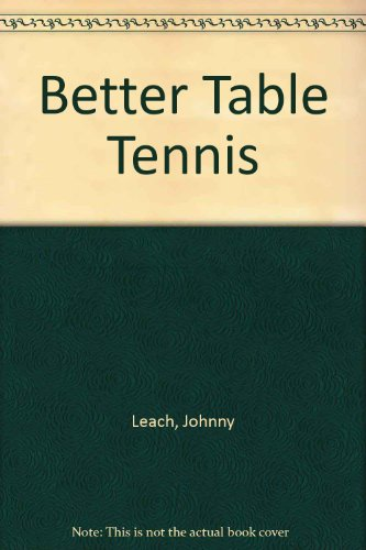 9780718214586: Better Table Tennis