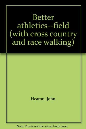 Better athletics--field (with cross country and race: Heaton, John