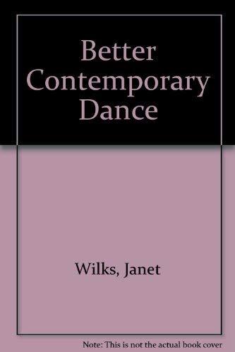 9780718214715: Better Contemporary Dance